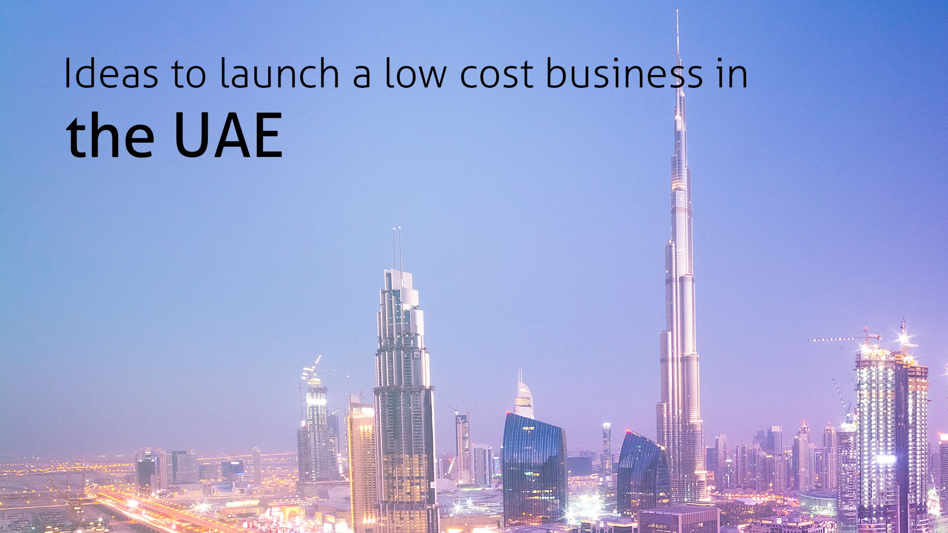 Ideas to launch a low cost business in the UAE