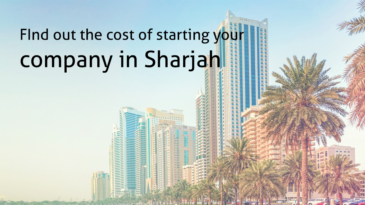 FInd out the cost of starting your company in Sharjah