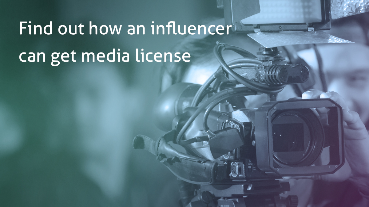 Find out how an influencer can get media license