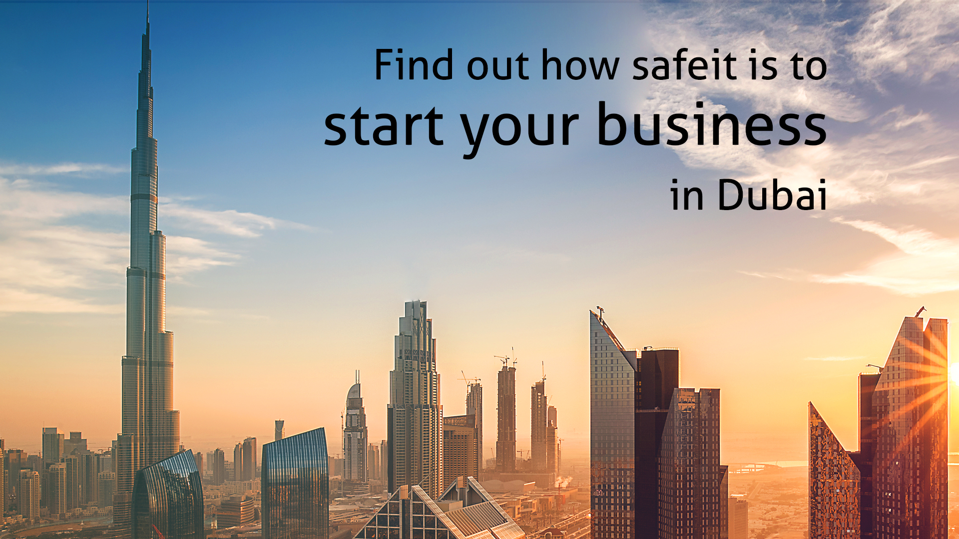 Find out how safeit is to start your business in Dubai