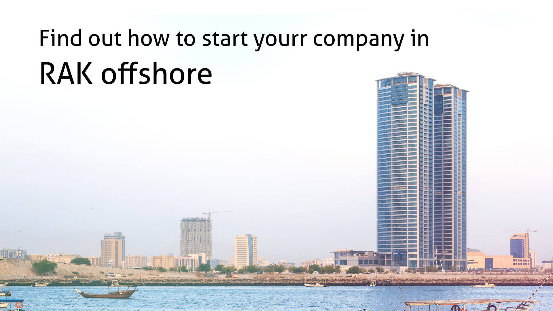 Find out how to start yourr company in RAK offshore