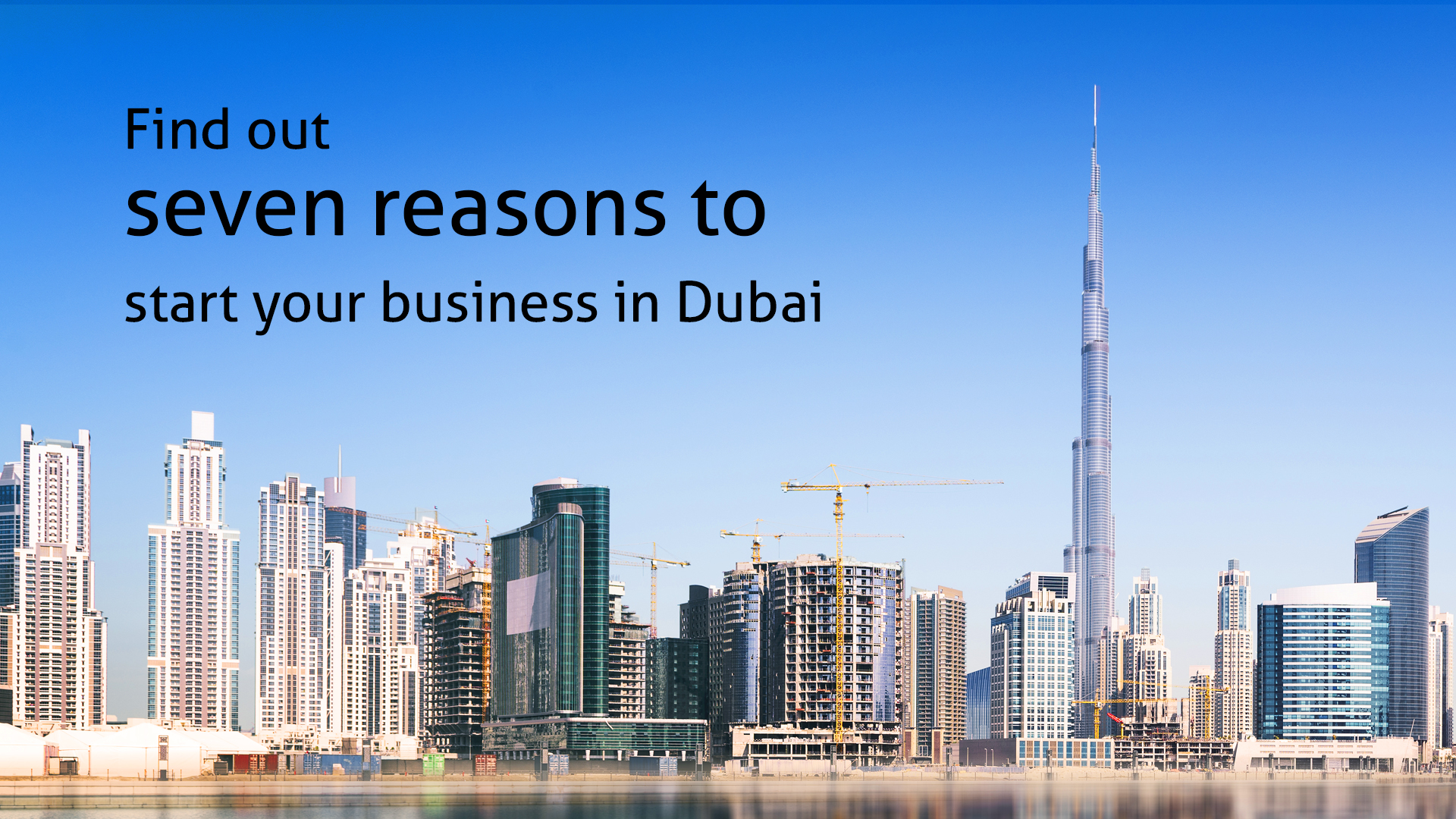 Find out seven reasons to start your business in Dubai