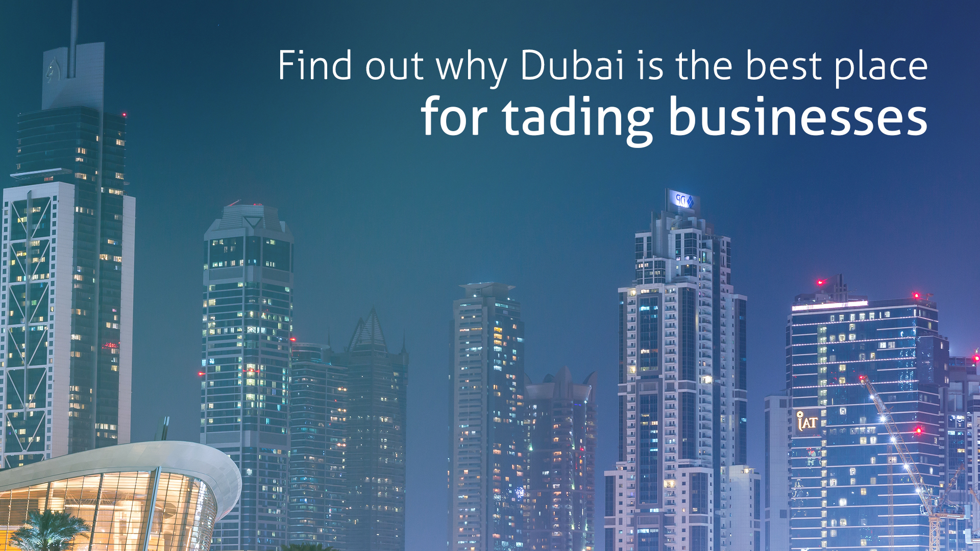 Find out why Dubai is the best place for tading businesses