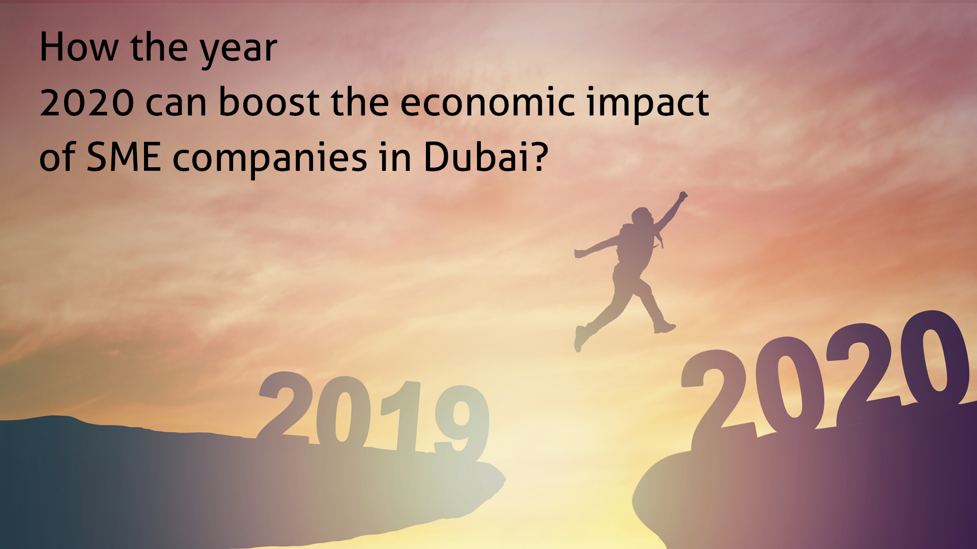 How the year 2020 can boost the economic impact of SME companies in Dubai?