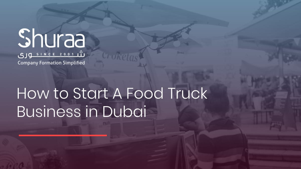 How to Start A Food Truck Business in Dubai