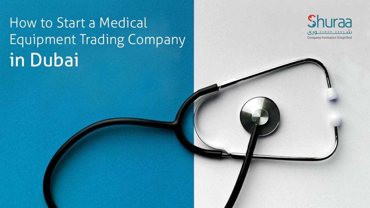 HOW TO START A MEDICAL EQUIPMENT TRADING COMPANY IN DUBAI