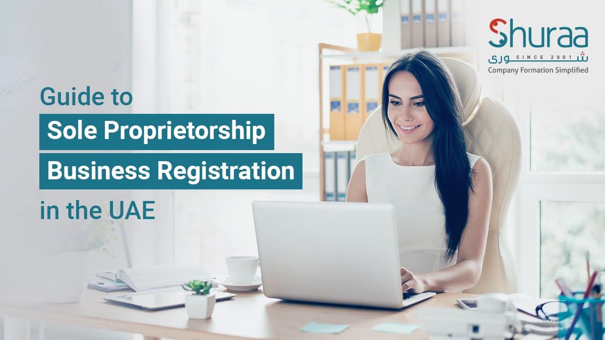 Sole Proprietorship Business Registration in the UAE [Guide]