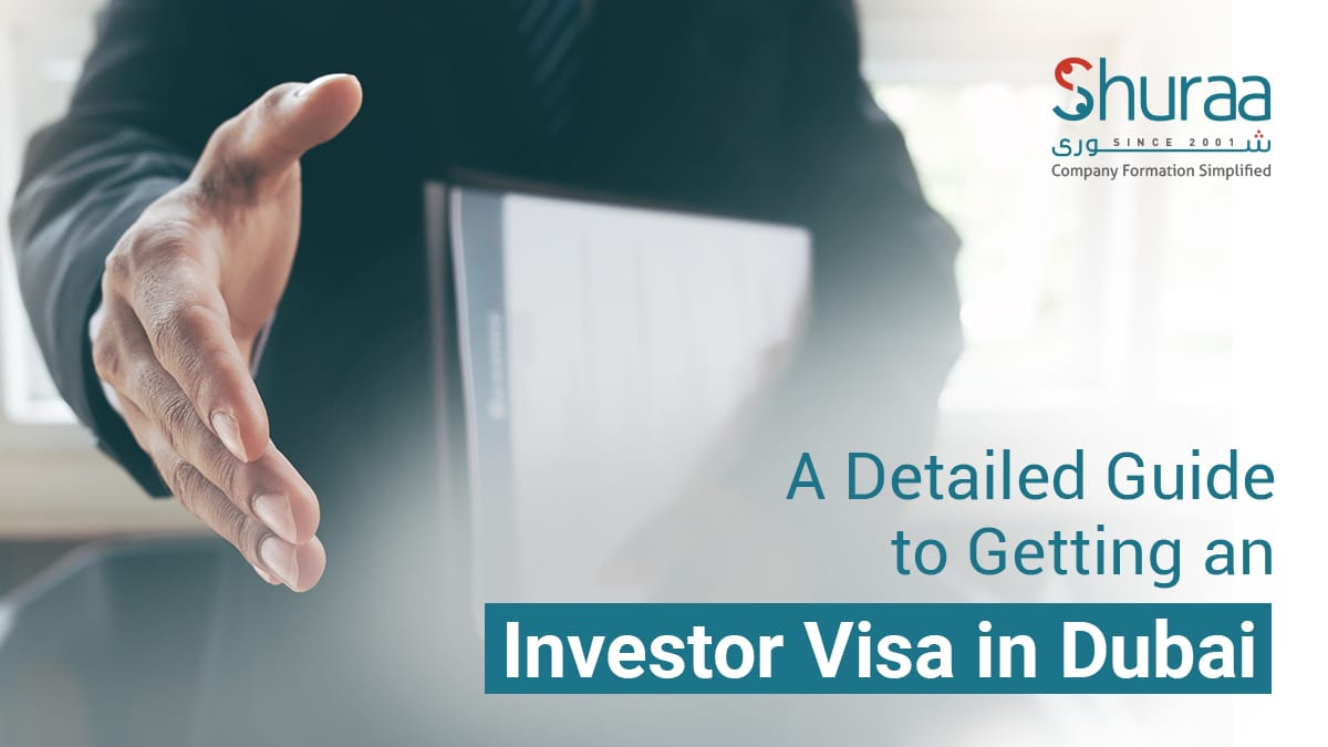 A Detailed Guide to Getting an Investor Visa in Dubai
