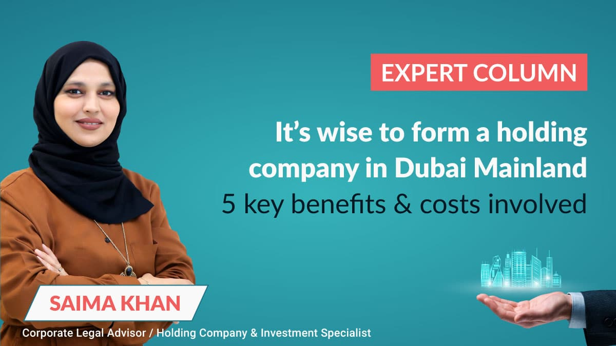 Why form a Holding Company in Dubai Mainland