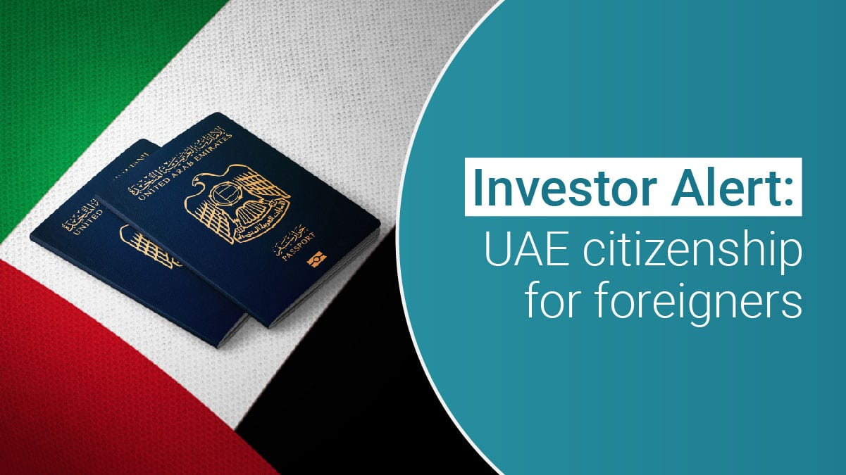 Investor Alert: What is the UAE citizenship for foreigners?