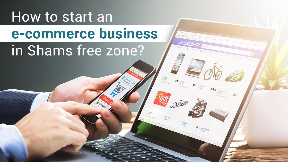 e-commerce business setup in sharjah