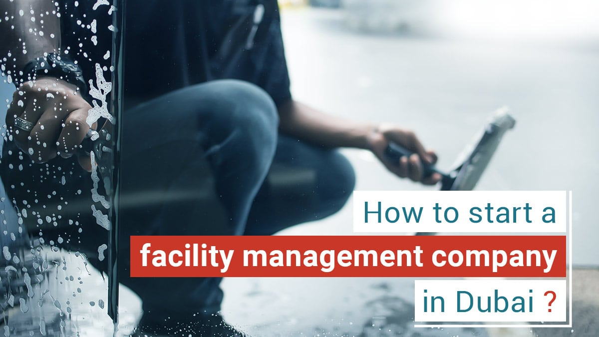 how to start a facility management company in dubai