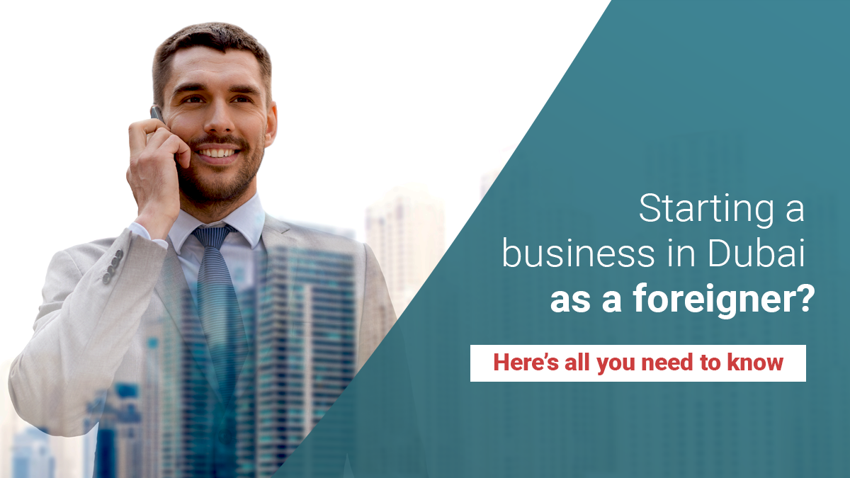 starting a business in Dubai as a foreigner