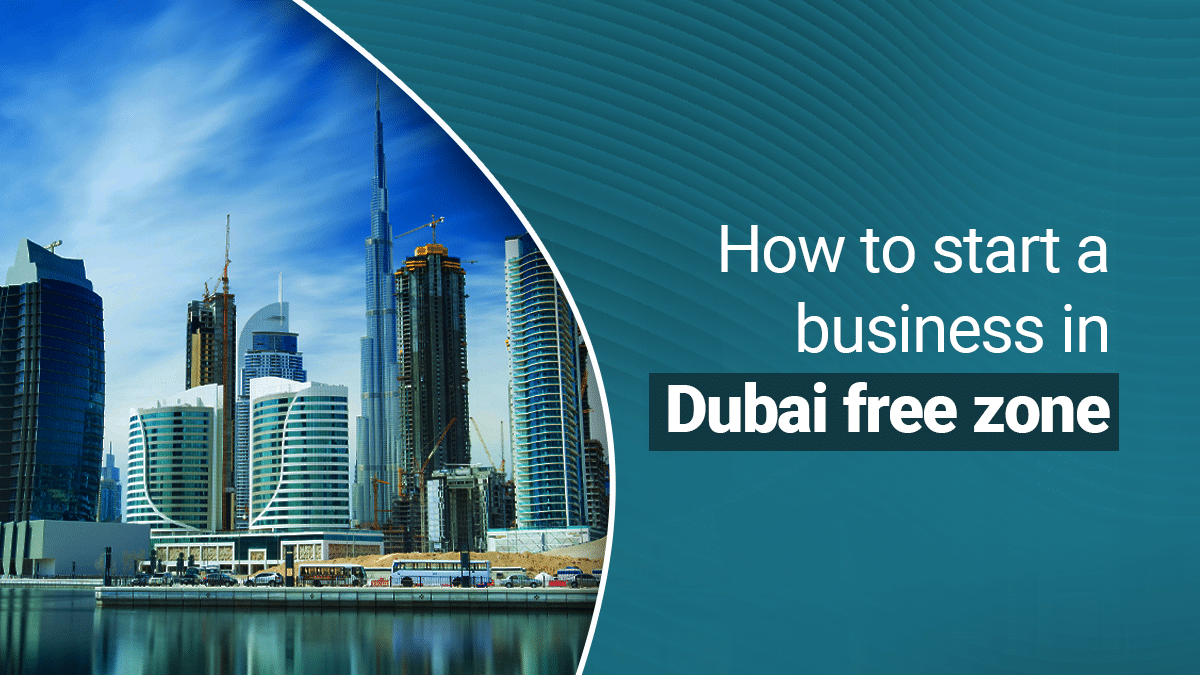 How-to-start-a-business-in-Dubai-free-zone