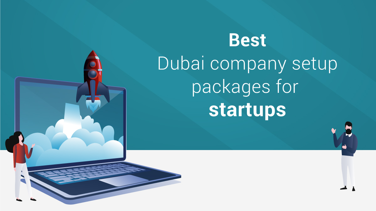 Blog about affordable Dubai company setup packages for startups